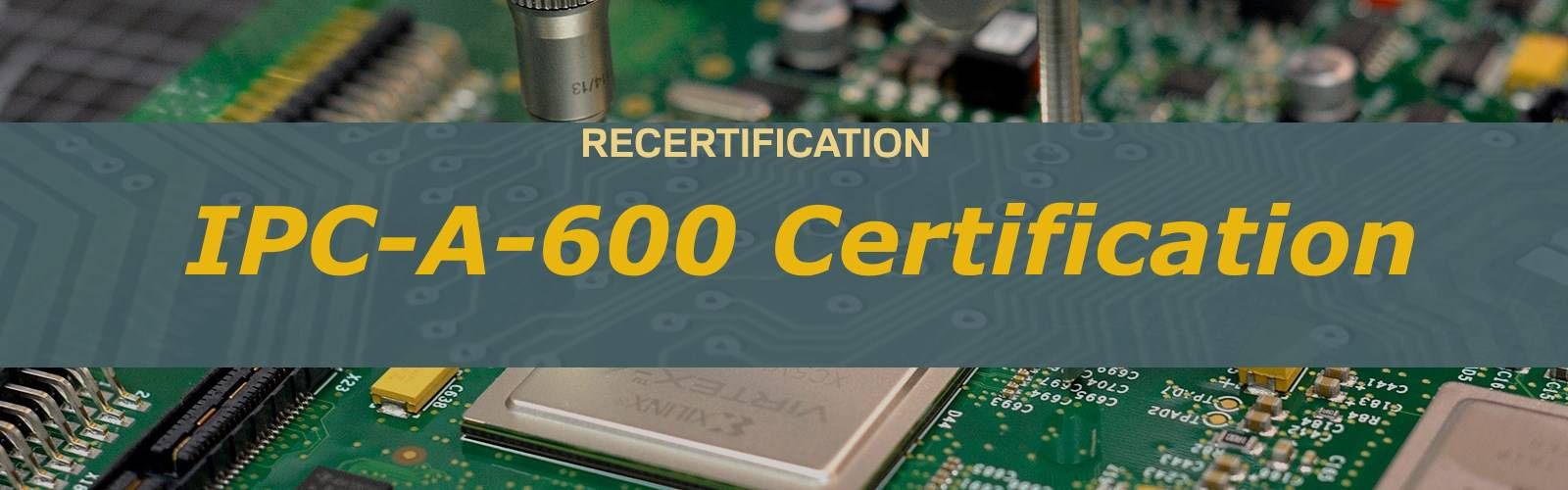 RECERTIFICATION IPC-A-600 CERTIFIED IPC SPECIALIST (CIS)