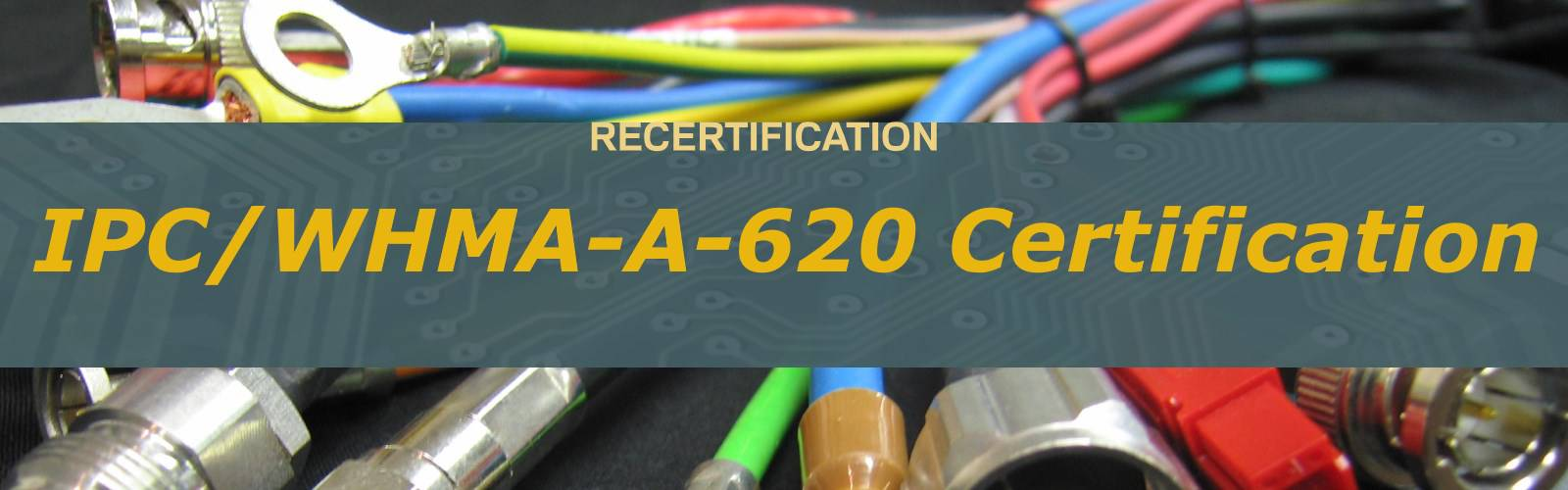 RECERTIFICATION IPC/WHMA-A-620 CIS HANDS-ON